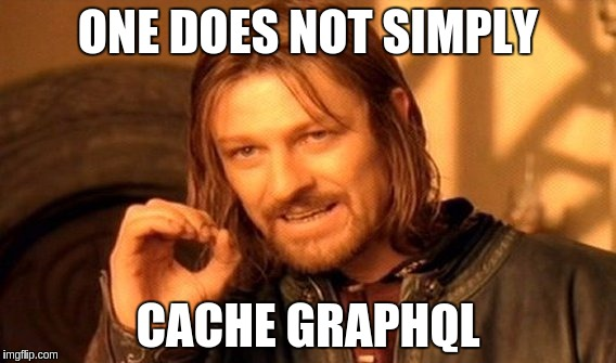 One does not simply cache graphql