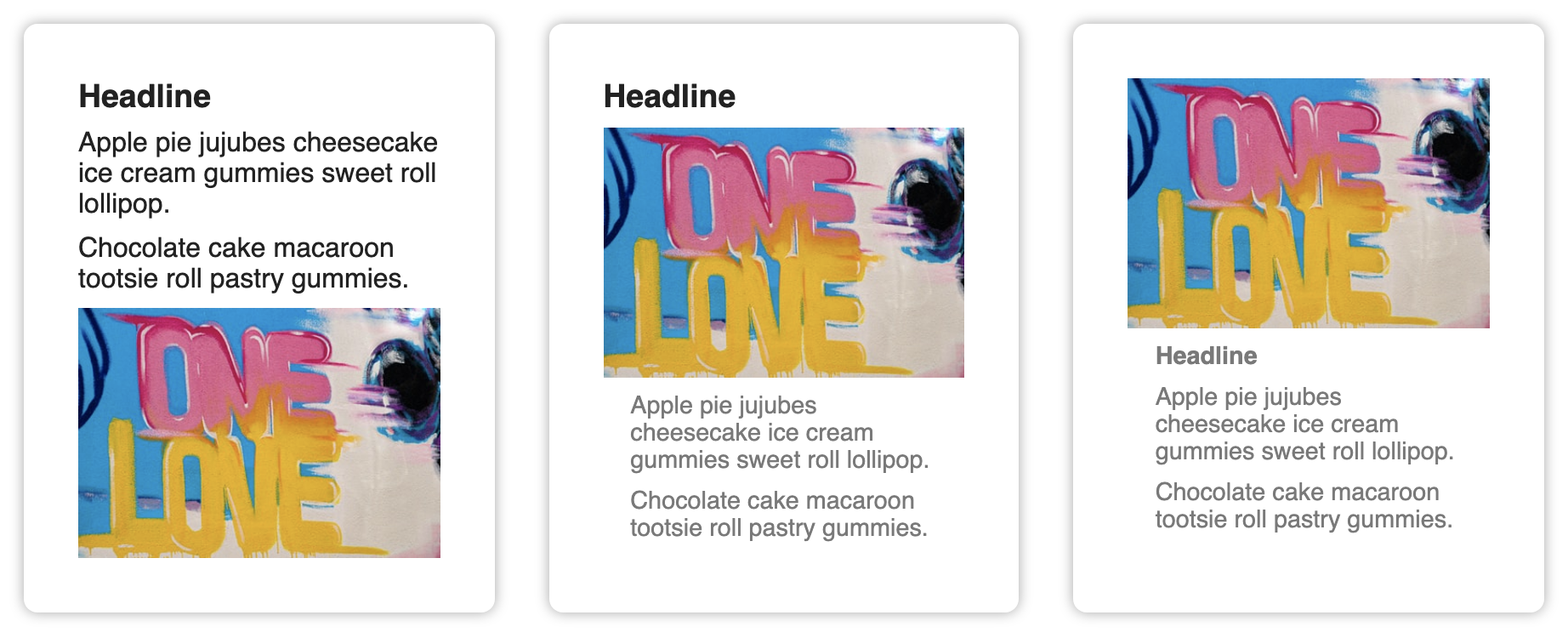 Three card layouts including a headline, two paragraphs, and an image. Any content that follows an image gains the style described below.