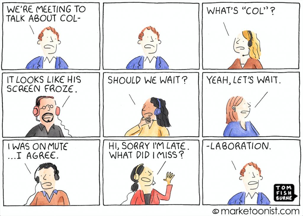 Cartoon by Tom Fishburne on standard Zoom meeting nightmares