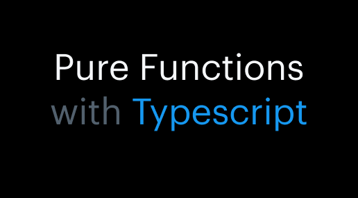 Pure Functions with Typescript