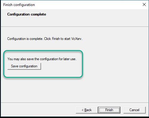 How to save VcXsrv configuration